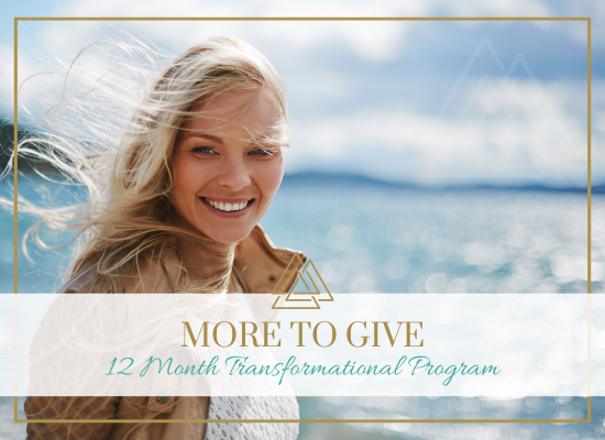 More to Give - 12 Month transformational Program